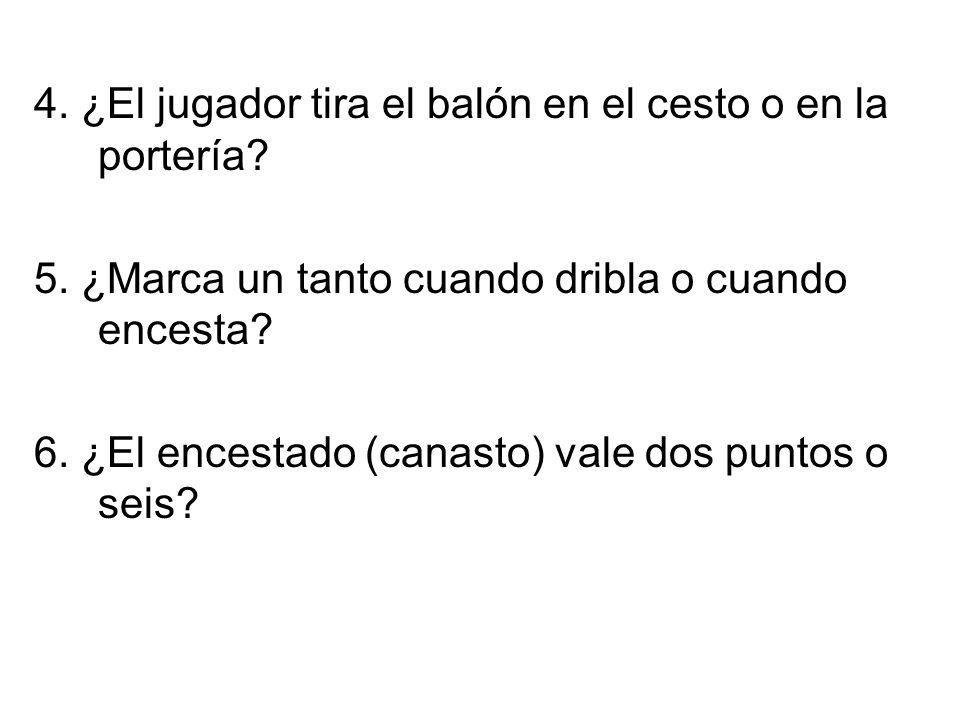 4. ¿El jugador tira el balón en el cesto o en la portería.