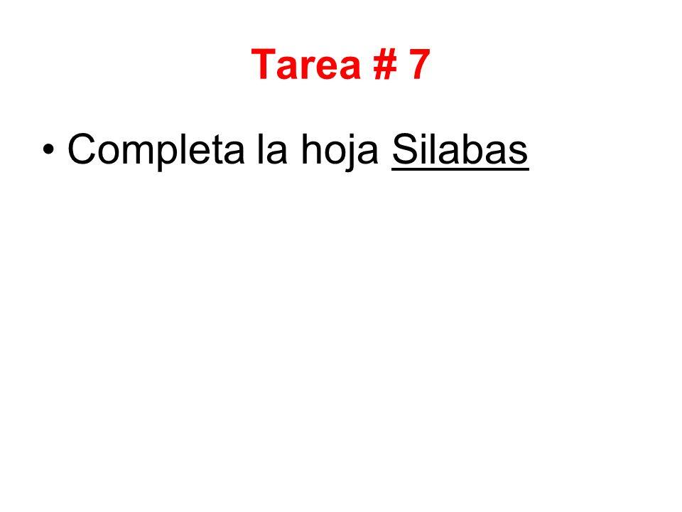 Tarea # 7 Completa la hoja Silabas