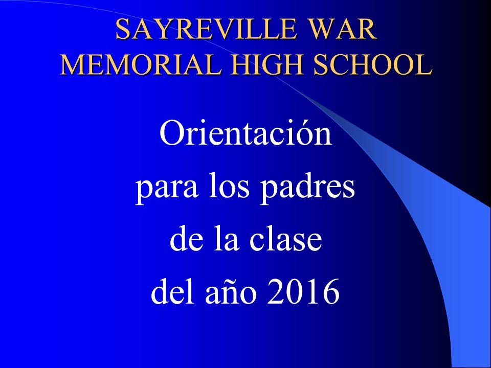 SAYREVILLE WAR MEMORIAL HIGH SCHOOL Orientación para los padres de la clase del año 2016