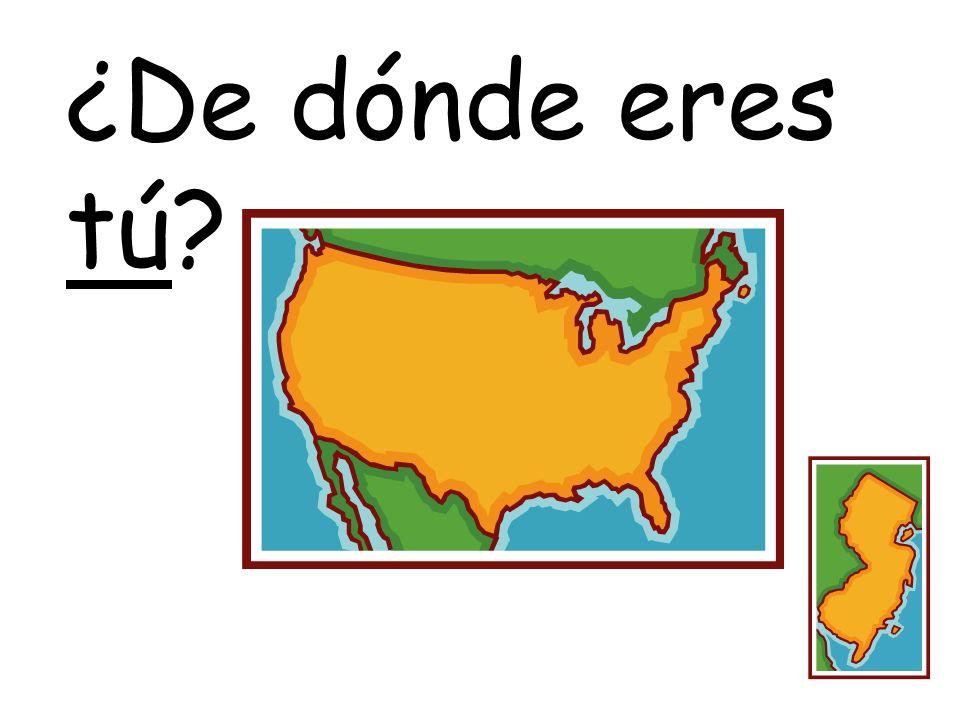 ¿De dónde eres tú