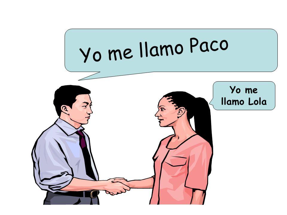Yo me llamo Paco Yo me llamo Lola