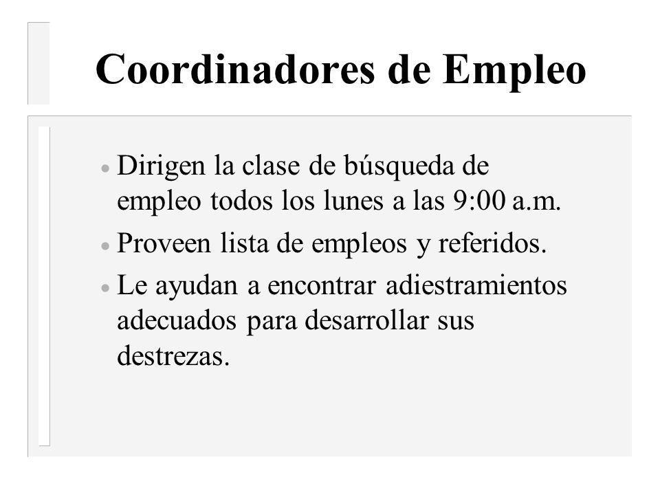 Coordinadores de Empleo Dirigen la clase de búsqueda de empleo todos los lunes a las 9:00 a.m.