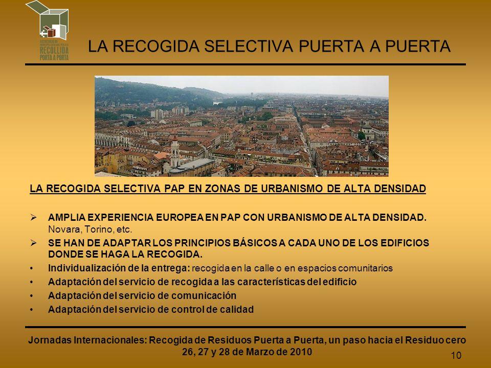 10 LA RECOGIDA SELECTIVA PUERTA A PUERTA LA RECOGIDA SELECTIVA PAP EN ZONAS DE URBANISMO DE ALTA DENSIDAD AMPLIA EXPERIENCIA EUROPEA EN PAP CON URBANISMO DE ALTA DENSIDAD.