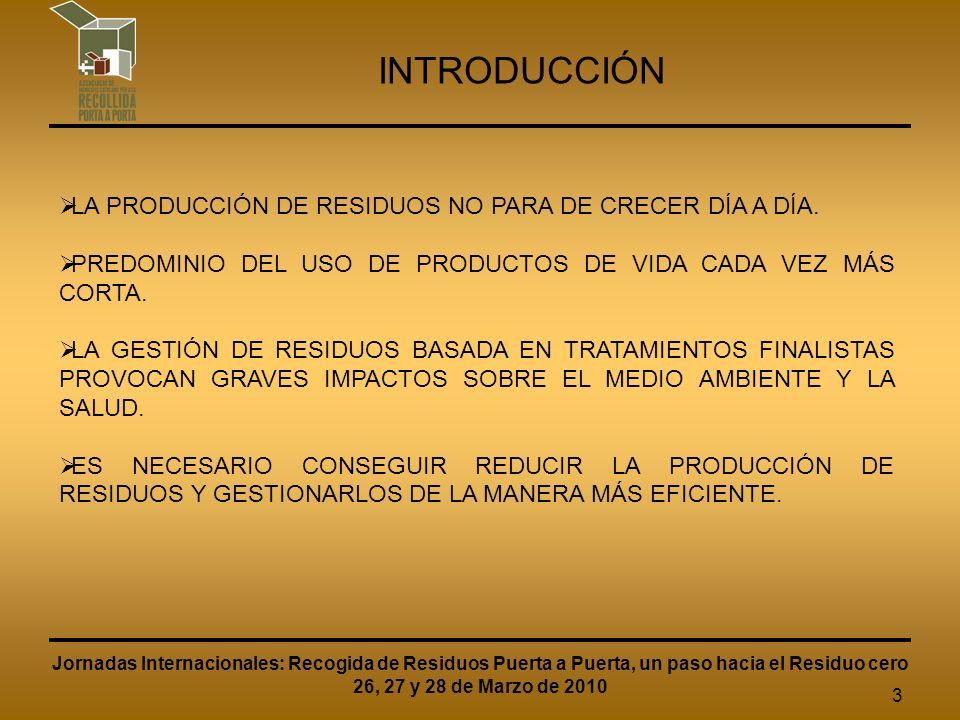 14 LA RECOGIDA SELECTIVA PUERTA A PUERTA EN CATALUÑA Jornadas Internacionales: Recogida de Residuos Puerta a Puerta, un paso hacia el Residuo cero 26, 27 y 28 de Marzo de 2010 EL SALTO CUANTITATIVO Y CUALITATIVO EN LOS NIVELES DE RECOGIDA SELECTIVA SE PRODUCE DE MANERA INMEDIATA A LA IMPLANTACIÓN DEL SISTEMA PAP.