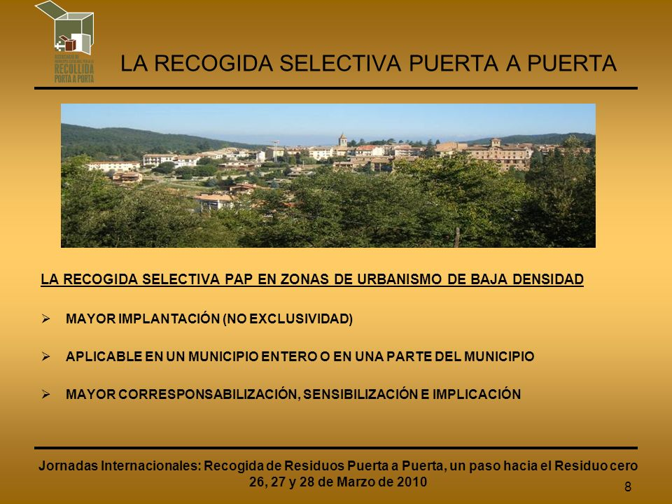 9 LA RECOGIDA SELECTIVA PUERTA A PUERTA LA RECOGIDA SELECTIVA PAP EN ZONAS DE URBANISMO DE BAJA DENSIDAD PARTICULARIDADES: Urbanizaciones.