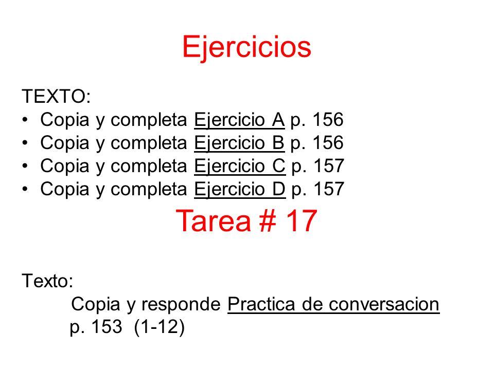 TEXTO: Copia y completa Ejercicio A p. 156 Copia y completa Ejercicio B p. 156 Copia y completa Ejercicio C p. 157 Copia y completa Ejercicio D p. 157