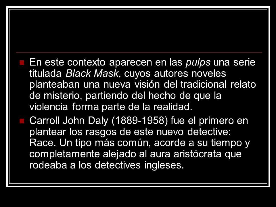 En este contexto aparecen en las pulps una serie titulada Black Mask, cuyos autores noveles planteaban una nueva visión del tradicional relato de mist