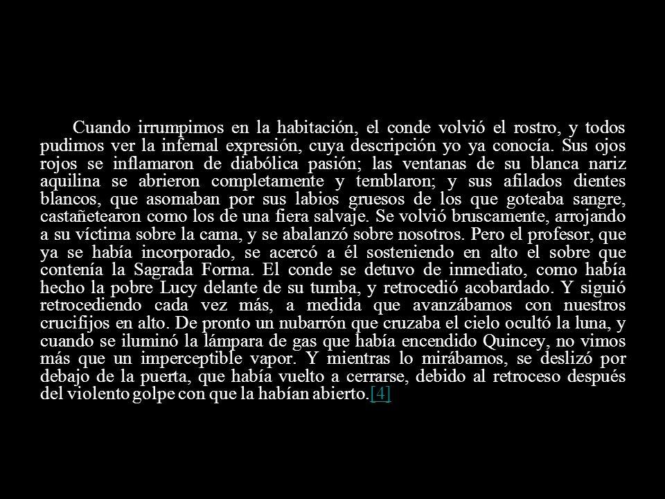 NOTAS [1] Bram Stoker, Capítulo II.Diario de Jonathan Harper.