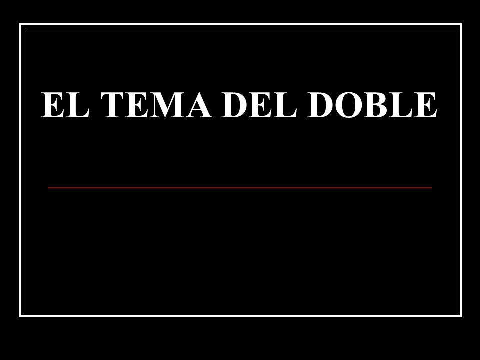 EL TEMA DEL DOBLE