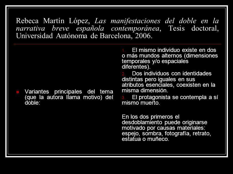 Rebeca Martín López, Las manifestaciones del doble en la narrativa breve española contemporánea, Tesis doctoral, Universidad Autónoma de Barcelona, 20