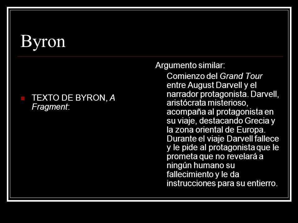 Byron TEXTO DE BYRON, A Fragment: Argumento similar: Comienzo del Grand Tour entre August Darvell y el narrador protagonista. Darvell, aristócrata mis