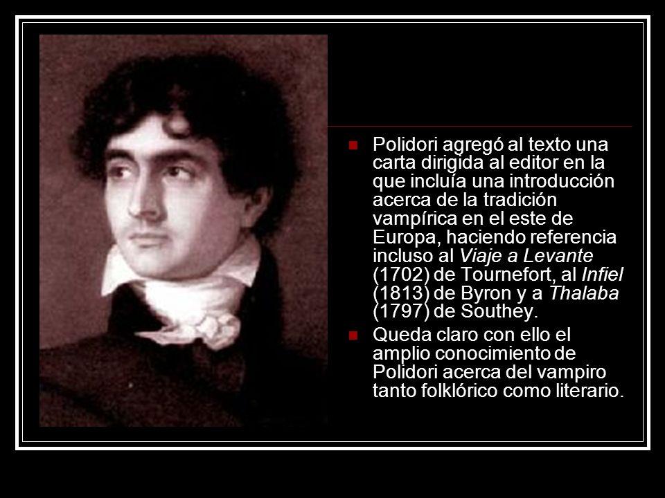 Polidori agregó al texto una carta dirigida al editor en la que incluía una introducción acerca de la tradición vampírica en el este de Europa, hacien