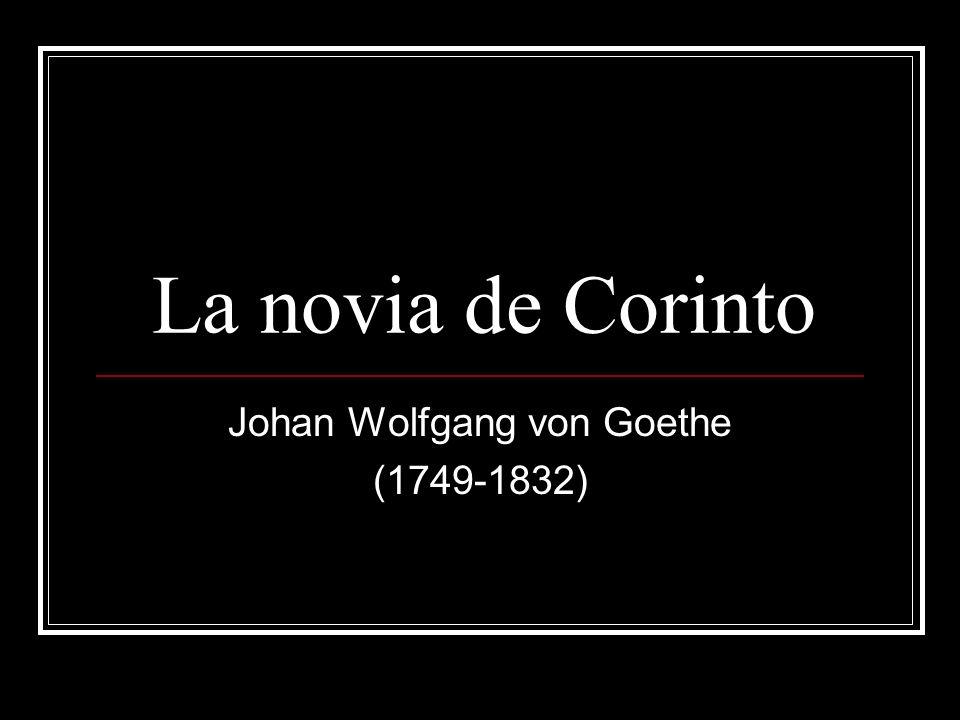 La novia de Corinto Johan Wolfgang von Goethe (1749-1832)