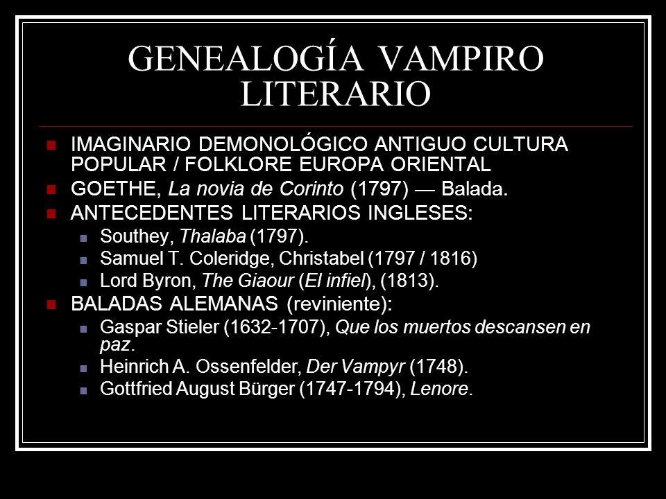 GENEALOGÍA VAMPIRO LITERARIO IMAGINARIO DEMONOLÓGICO ANTIGUO CULTURA POPULAR / FOLKLORE EUROPA ORIENTAL GOETHE, La novia de Corinto (1797) Balada. ANT
