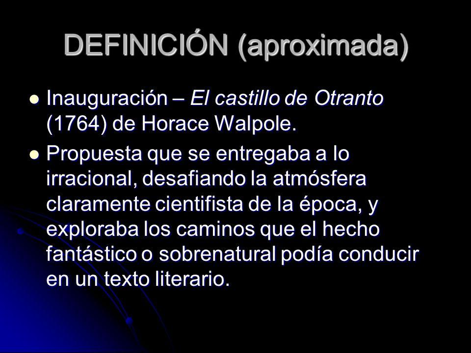 DEFINICIÓN (aproximada) Inauguración – El castillo de Otranto (1764) de Horace Walpole. Inauguración – El castillo de Otranto (1764) de Horace Walpole