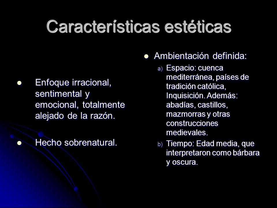 Características estéticas Enfoque irracional, sentimental y emocional, totalmente alejado de la razón. Enfoque irracional, sentimental y emocional, to