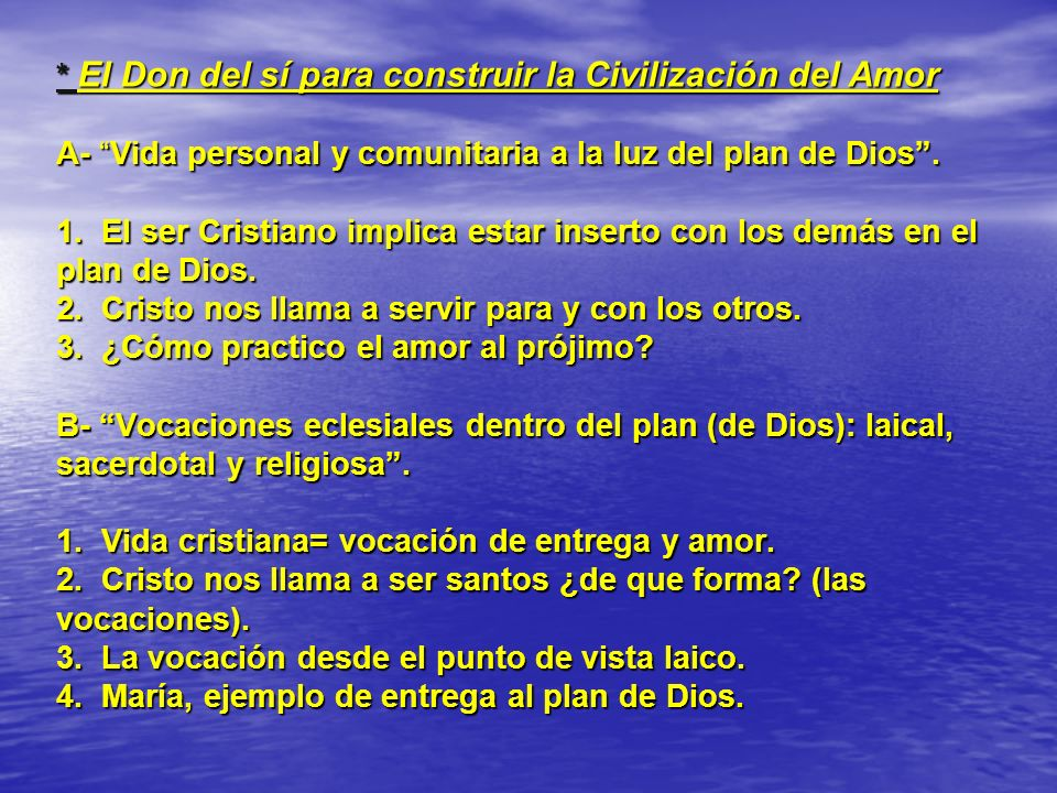 * El Don del sí para construir la Civilización del Amor A- Vida personal y comunitaria a la luz del plan de Dios. 1. El ser Cristiano implica estar in