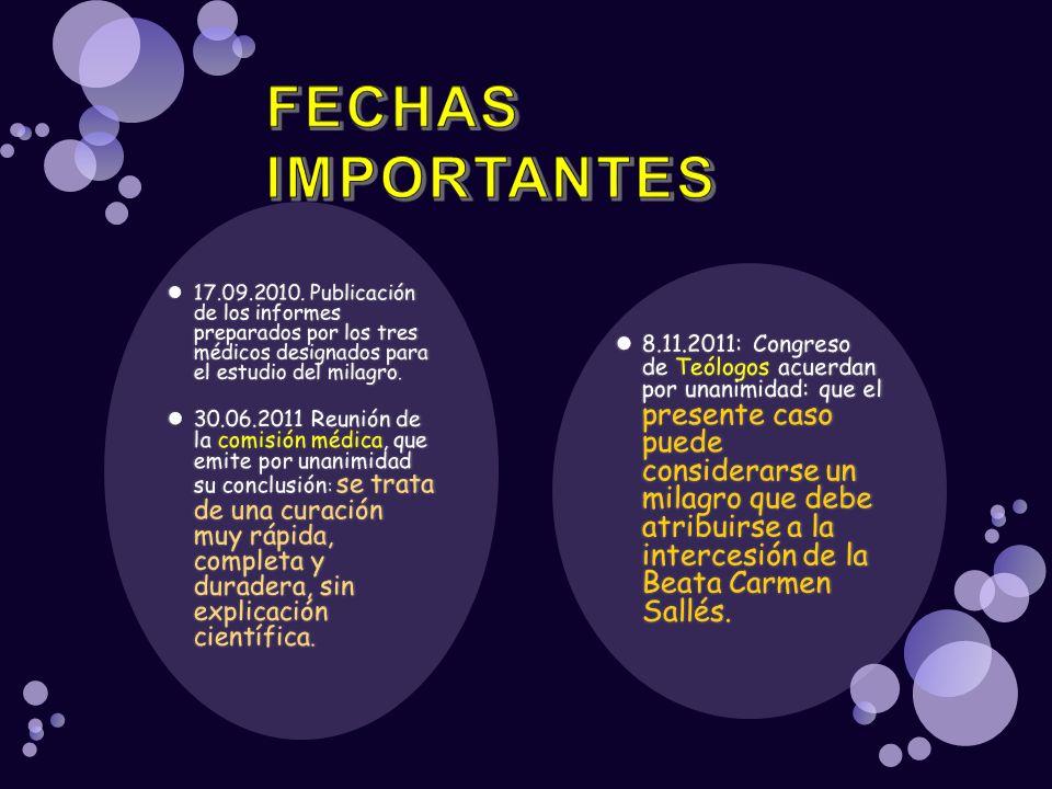 8.11.2011: Congreso de Teólogos acuerdan por unanimidad: que el presente caso puede considerarse un milagro que debe atribuirse a la intercesión de la Beata Carmen Sallés.