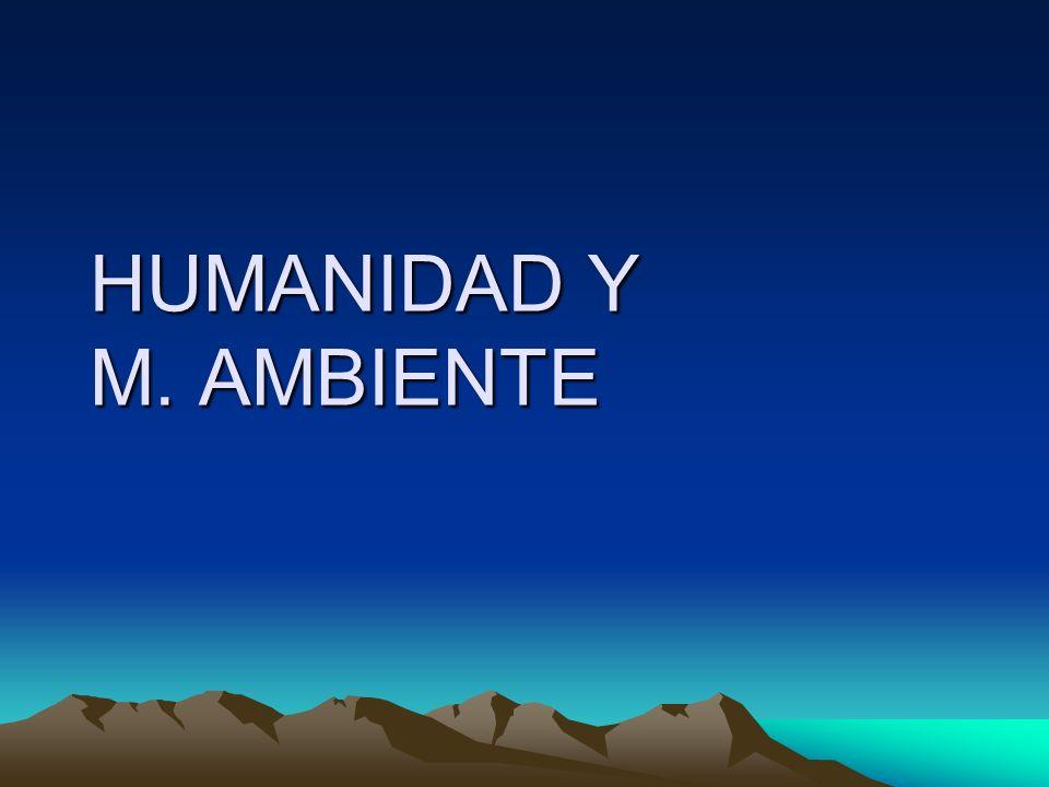 1.HUMANIDAD Y NATURALEZA AVANCES PRODUCCION TECNOLÓGICOS EXPLOTACIÓN CONSUMO RECURSOS R.