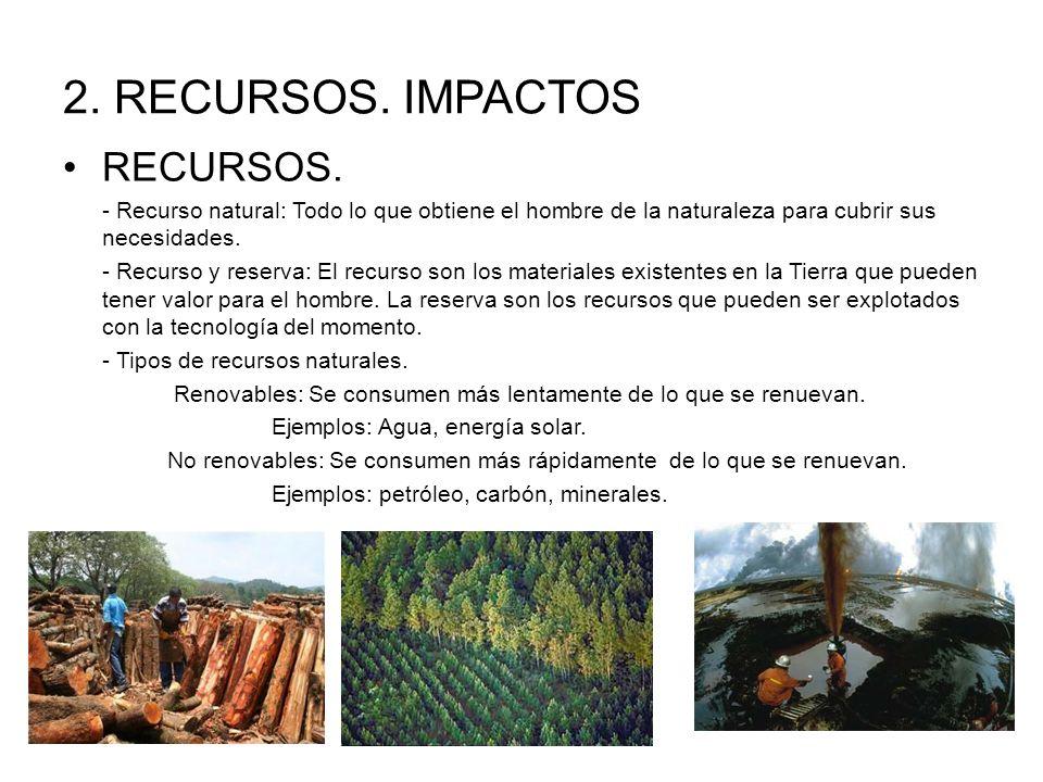 IMPACTOS - IMPACTO: Cualquier alteración en la composición o condiciones del entorno, realizada por el hombre que modifica las condiciones naturales.