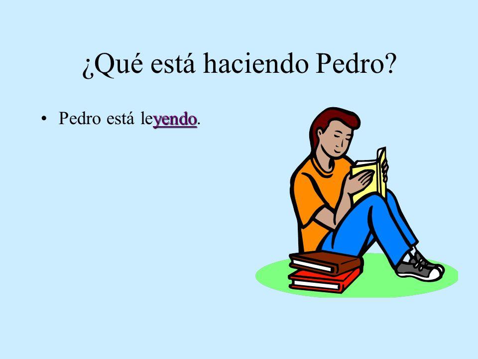 ¿Qué está haciendo Pedro? yendoPedro está leyendo.