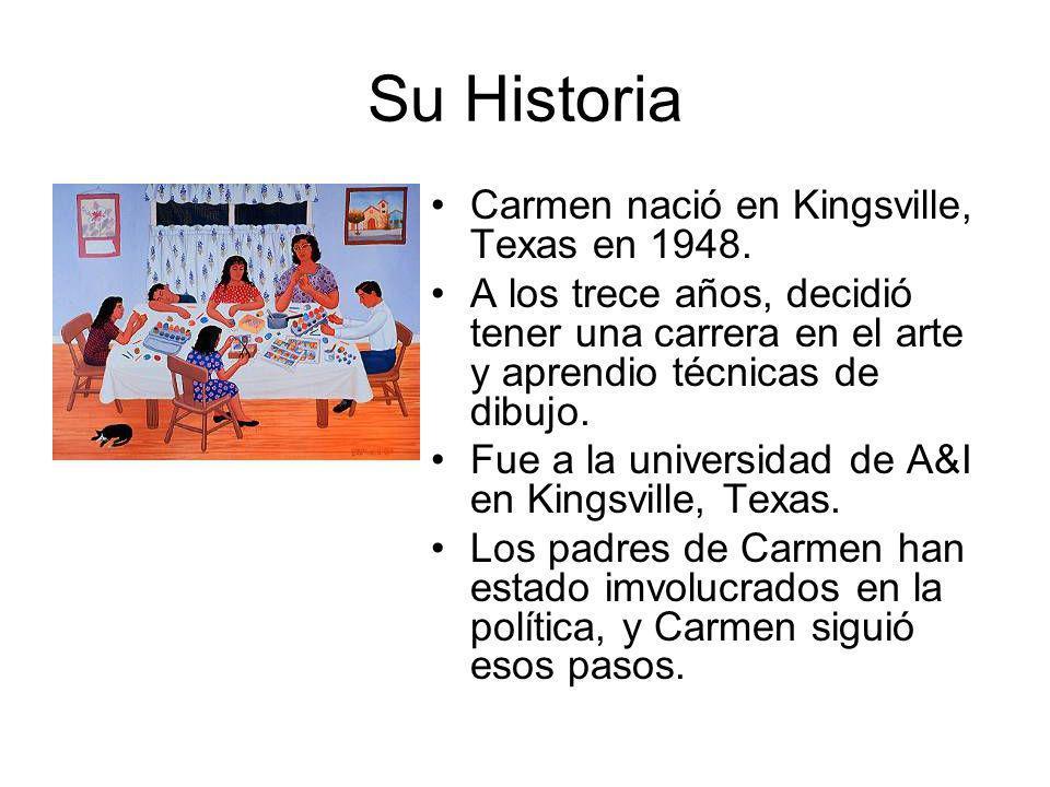 Su Historia Carmen nació en Kingsville, Texas en 1948. A los trece años, decidió tener una carrera en el arte y aprendio técnicas de dibujo. Fue a la