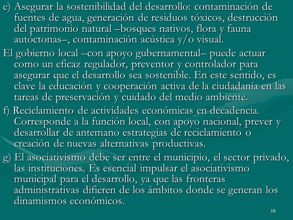 18 e) Asegurar la sostenibilidad del desarrollo: contaminación de fuentes de agua, generación de residuos tóxicos, destrucción del patrimonio natural