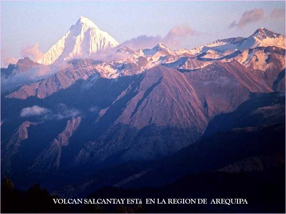 VOLCAN SALCANTAY ESTá EN LA REGION DE AREQUIPA
