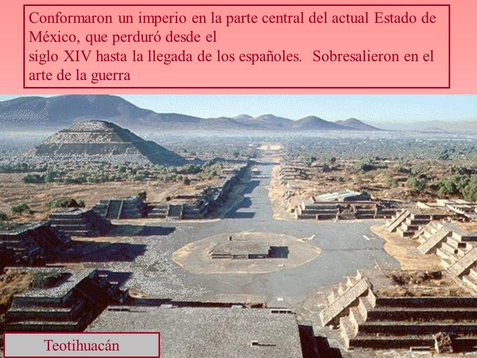 Conformaron un imperio en la parte central del actual Estado de México, que perduró desde el siglo XIV hasta la llegada de los españoles. Sobresaliero