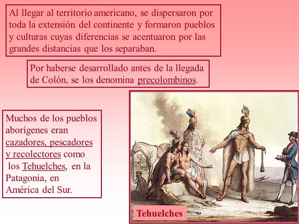 Al llegar al territorio americano, se dispersaron por toda la extensión del continente y formaron pueblos y culturas cuyas diferencias se acentuaron p