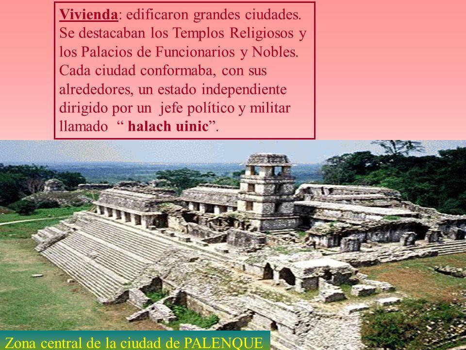 Vivienda: edificaron grandes ciudades. Se destacaban los Templos Religiosos y los Palacios de Funcionarios y Nobles. Cada ciudad conformaba, con sus a