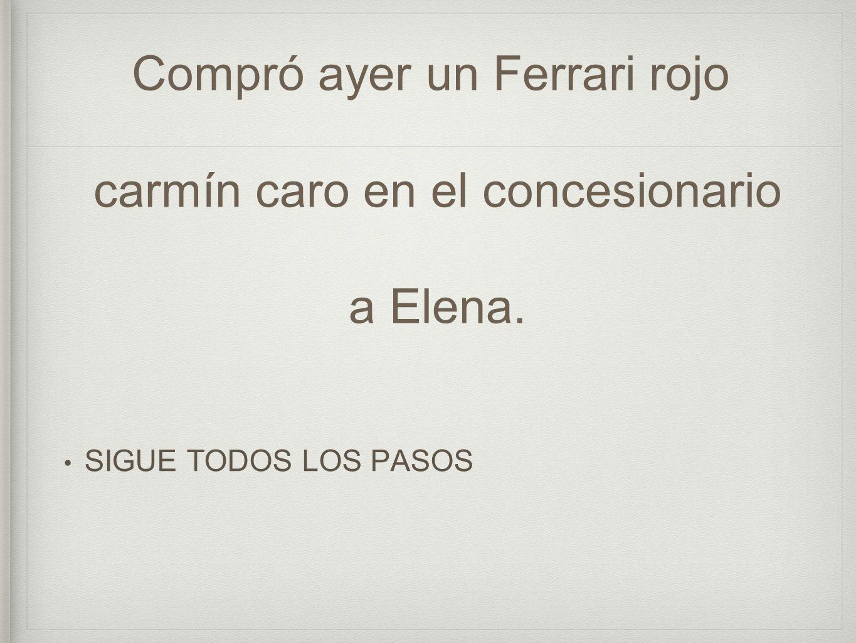 Compró ayer un Ferrari rojo carmín caro en el concesionario a Elena. SIGUE TODOS LOS PASOS