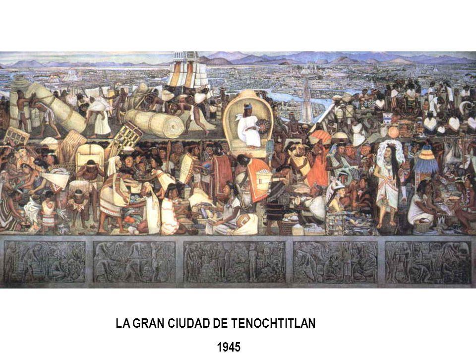 LA GRAN CIUDAD DE TENOCHTITLAN 1945