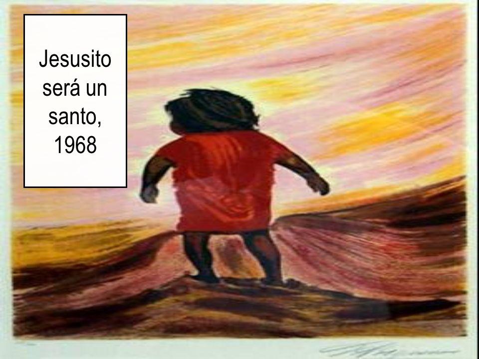 Jesusito será un santo, 1968