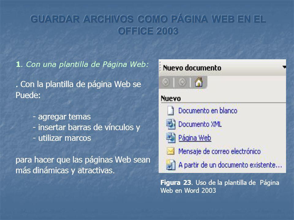 1. Con una plantilla de Página Web:. Con la plantilla de página Web se Puede: - agregar temas - insertar barras de vínculos y - utilizar marcos para h