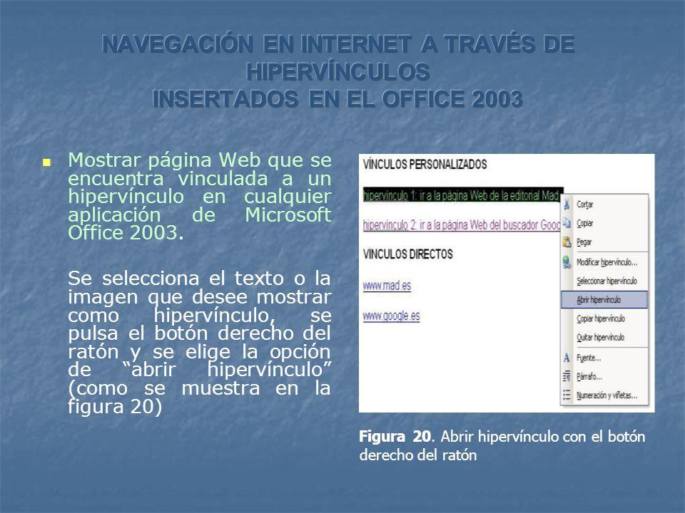 Mostrar página Web que se encuentra vinculada a un hipervínculo en cualquier aplicación de Microsoft Office 2003. Se selecciona el texto o la imagen q