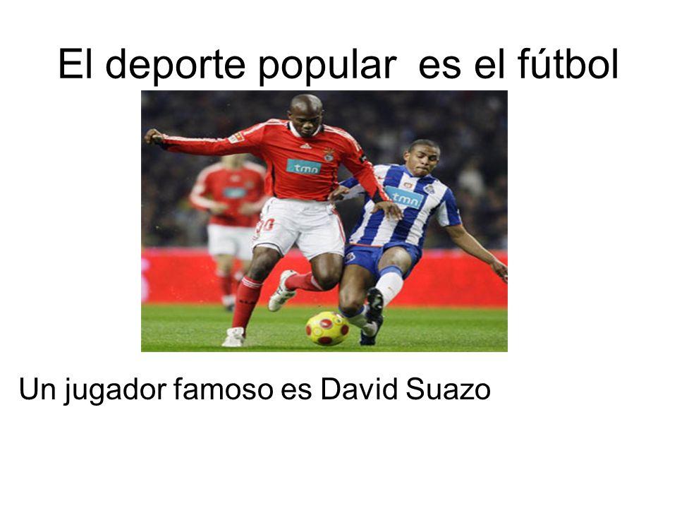 El deporte popular es el fútbol Un jugador famoso es David Suazo