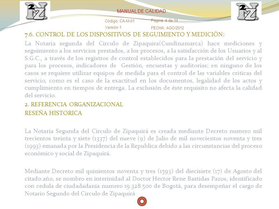 7.6. CONTROL DE LOS DISPOSITIVOS DE SEGUIMIENTO Y MEDICIÓN: La Notaria segunda del Circulo de Zipaquira(Cundinamarca) hace mediciones y seguimiento a