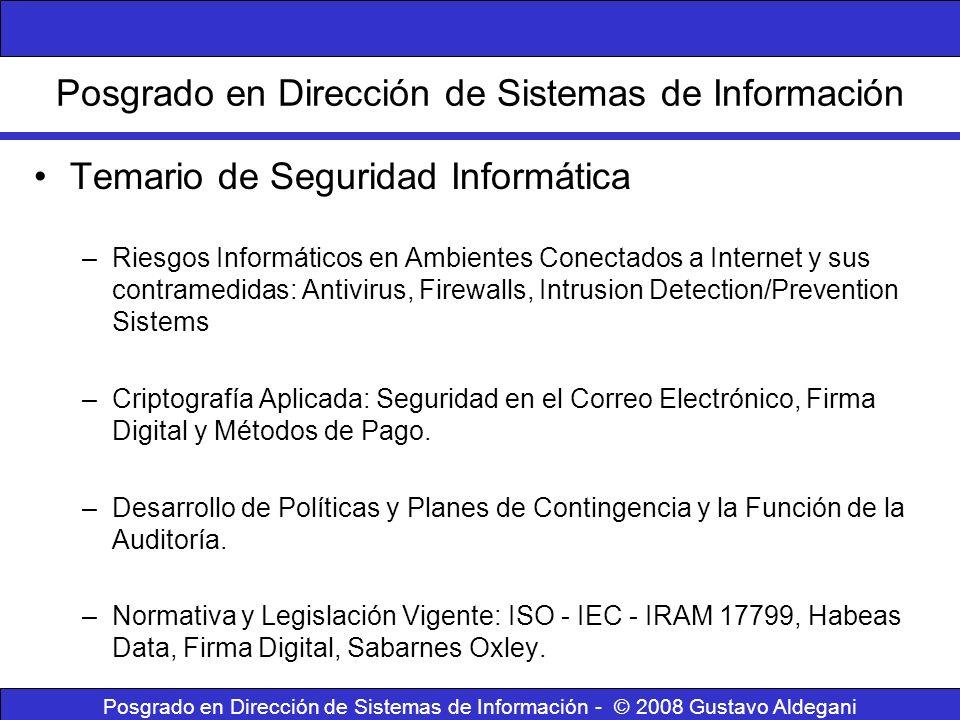 Posgrado en Dirección de Sistemas de Información Temario de Seguridad Informática –Riesgos Informáticos en Ambientes Conectados a Internet y sus contr
