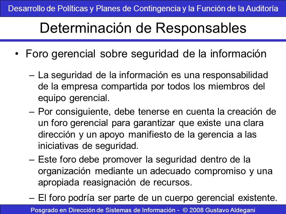 Determinación de Responsables Posgrado en Dirección de Sistemas de Información - © 2008 Gustavo Aldegani Foro gerencial sobre seguridad de la informac