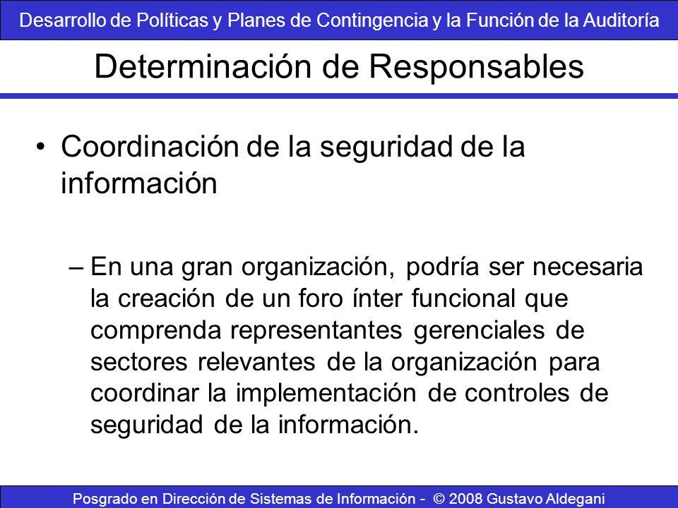 Determinación de Responsables Posgrado en Dirección de Sistemas de Información - © 2008 Gustavo Aldegani Coordinación de la seguridad de la informació