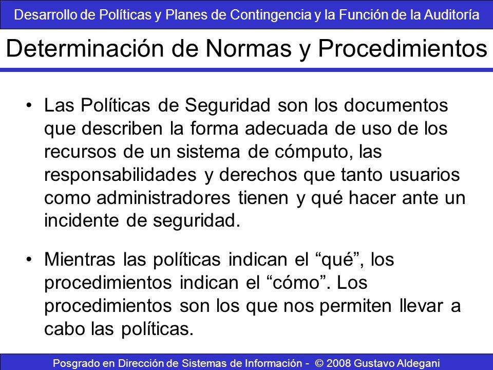 Determinación de Normas y Procedimientos Posgrado en Dirección de Sistemas de Información - © 2008 Gustavo Aldegani Las Políticas de Seguridad son los