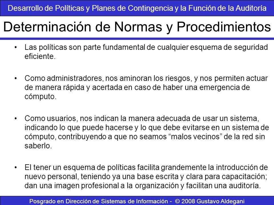 Posgrado en Dirección de Sistemas de Información - © 2008 Gustavo Aldegani Las políticas son parte fundamental de cualquier esquema de seguridad efici