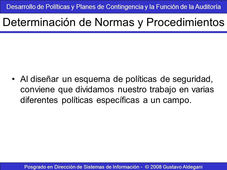 Posgrado en Dirección de Sistemas de Información - © 2008 Gustavo Aldegani Al diseñar un esquema de políticas de seguridad, conviene que dividamos nue