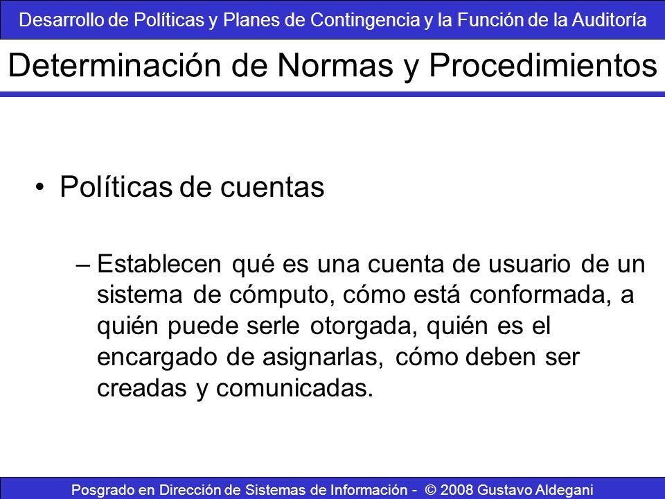 Posgrado en Dirección de Sistemas de Información - © 2008 Gustavo Aldegani Políticas de cuentas –Establecen qué es una cuenta de usuario de un sistema
