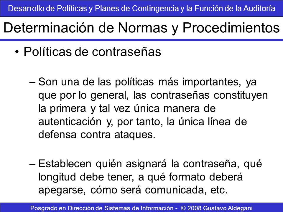 Posgrado en Dirección de Sistemas de Información - © 2008 Gustavo Aldegani Políticas de contraseñas –Son una de las políticas más importantes, ya que