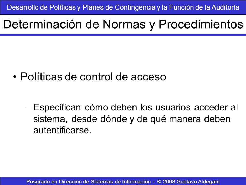 Posgrado en Dirección de Sistemas de Información - © 2008 Gustavo Aldegani Políticas de control de acceso –Especifican cómo deben los usuarios acceder