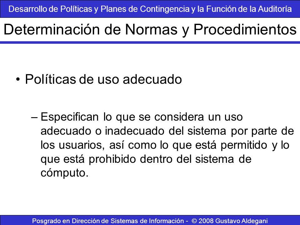 Posgrado en Dirección de Sistemas de Información - © 2008 Gustavo Aldegani Políticas de uso adecuado –Existen dos enfoques Permisivo (todo lo que no esté explícitamente prohibido está permitido) Paranoico (todo lo que no esté explícitamente permitido está prohibido).