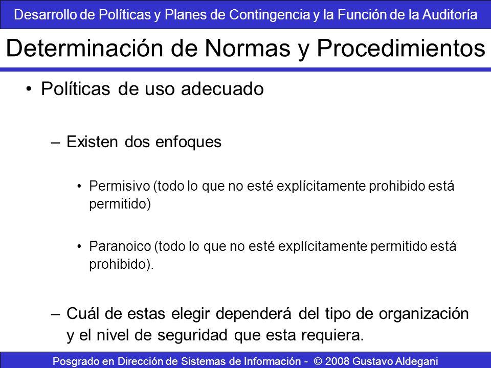 Posgrado en Dirección de Sistemas de Información - © 2008 Gustavo Aldegani Políticas de uso adecuado –Existen dos enfoques Permisivo (todo lo que no e