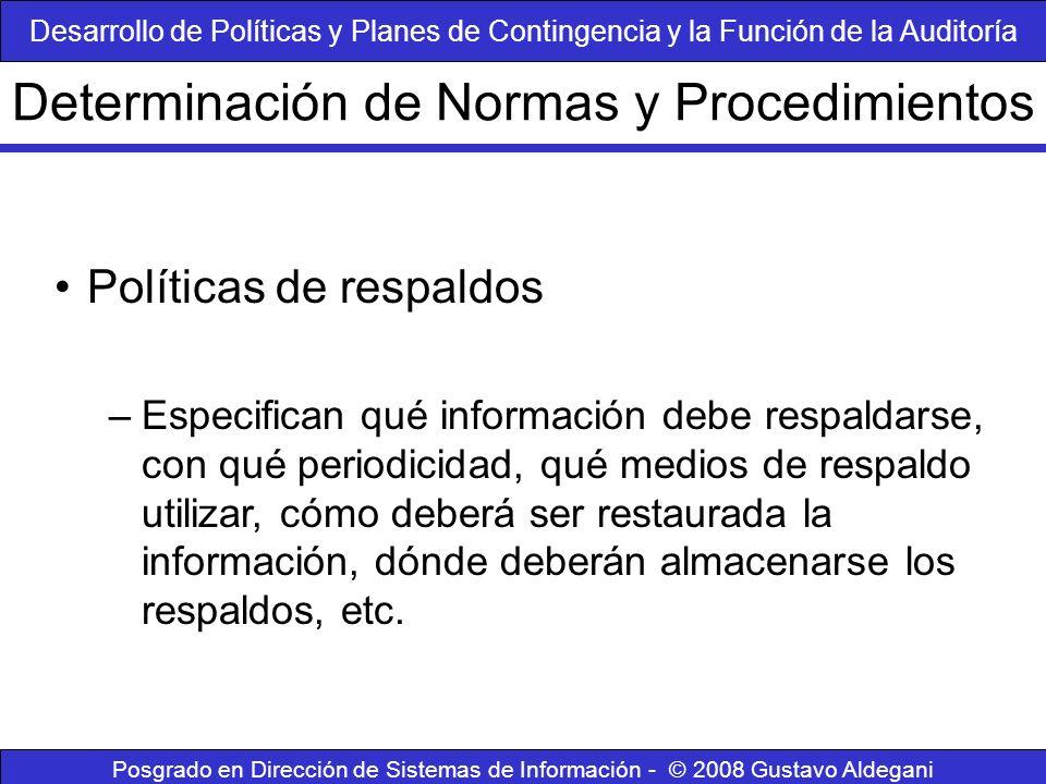 Posgrado en Dirección de Sistemas de Información - © 2008 Gustavo Aldegani Políticas de respaldos –Especifican qué información debe respaldarse, con q